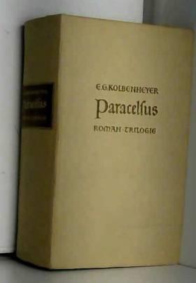 Erwin Guido Kolbenheyer - Die Kindheit des Paracelsus