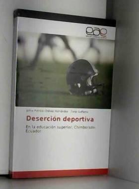 Jaime Patricio Chávez Hernández et Tania Guffante - Deserción deportiva: En la educación superior, Chimborazo-Ecuador