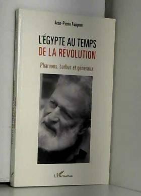 Jean-Pierre Faugère - L'Egypte au temps de la révolution