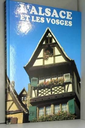 Pierre Leprohon - L'Alsace et les Vosges