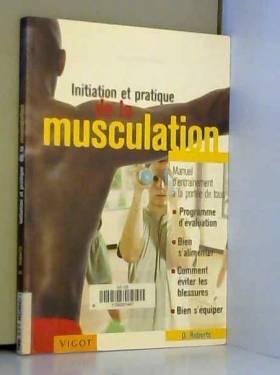 Oliver Roberts et Manuel Boghossian - Initiation et pratique de la musculation