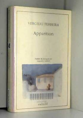 Vergilio Ferreira et Roberteve Brechon - Apparition
