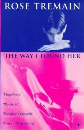 RoseTremain - Way I Found Her