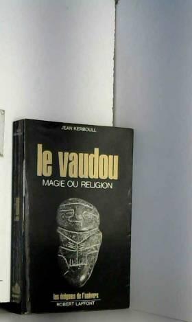 Le vaudou. magie ou religion?