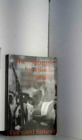 Harvard Sitkoff - The struggle for black equality 1954-1980 (American century series)