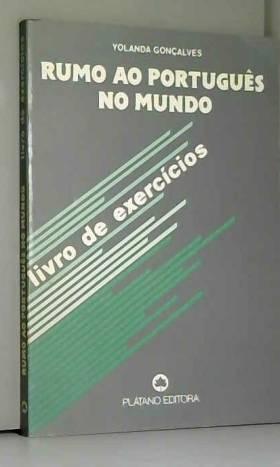 Yolanda Goncalves - RUMO AO PORTUGUES NO MUNDO. Livro de exercicios