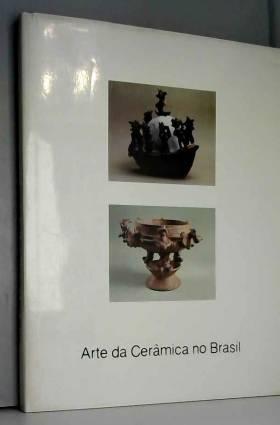 BARDI P. M. - Arte da Ceramica no Brasil. Vol. 3° di 'Arte e Cultura'.
