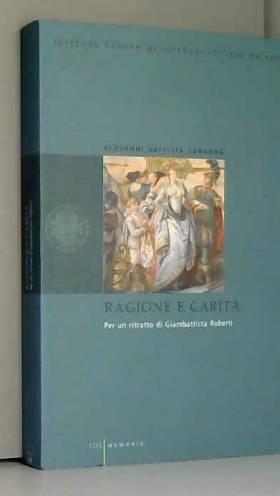G. Battista Sandonà - Ragione e carità. Per un ritratto di Giambattista Roberti (1719-1786)