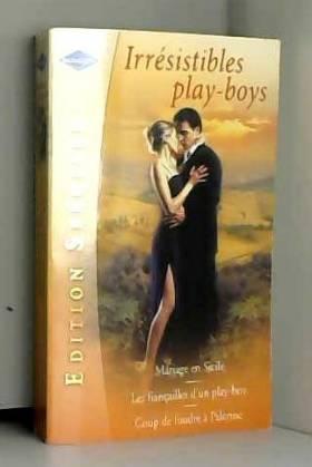 Irrésistibles play-boys:3...