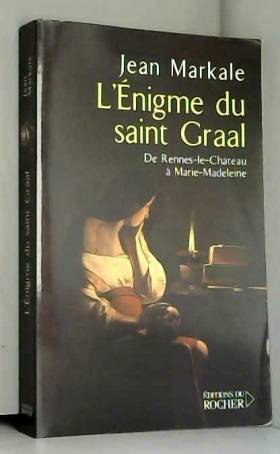 L'énigme du Saint Graal :...
