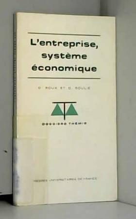 Dominique Soulie Roux - L'entreprise, Systeme Economique