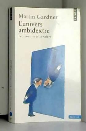 L'UNIVERS AMBIDEXTRE. Les...