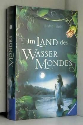 Isabel Beto - Im Land des Wassermondes