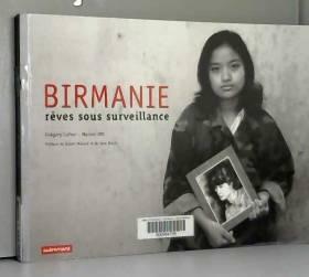 Manon Ott et Grégory Cohen - Birmanie : Rêves sous surveillance