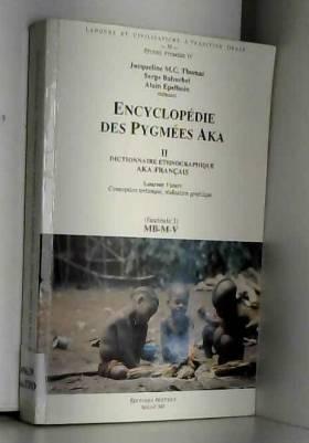 Encyclopedie des Pygmees...