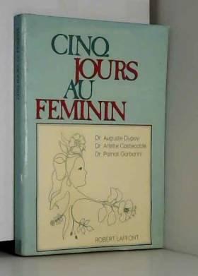 COSTECALDE Arlette, Auguste Dupay et Patrick... - CINQ JOURS AU FEMININ