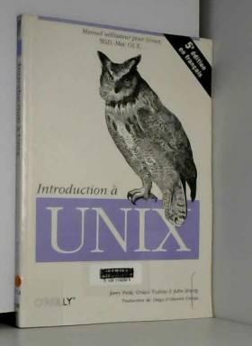 Jerry Peek, Grace Todino et John Strang - Introduction à Unix