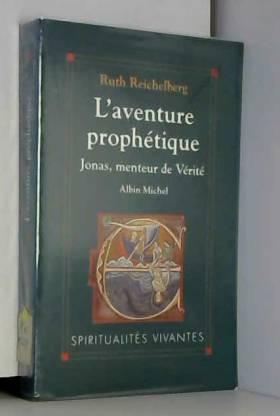 L'aventure prophétique :...