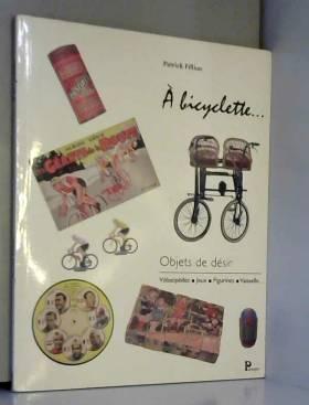 A bicyclette, objets de...
