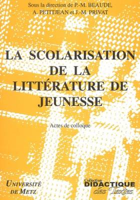 Pierre-Marie Beaude, Collectif, André Petitjean... - La scolarisation de la littérature jeunesse : Actes de colloque