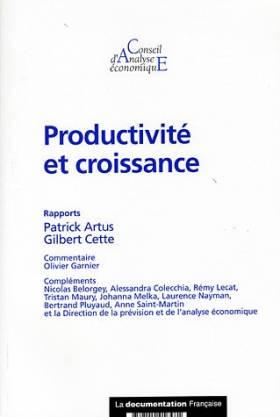 Patrick Artus, Gilbert Cette, Olivier Garnier... - Productivité et croissance
