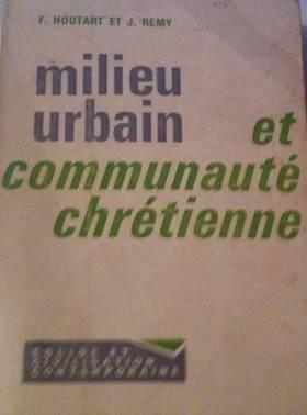 François Houtart Jean Remy - Milieu urbain et communauté chrétienne