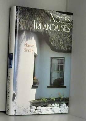 BINCHY MAEVE - NOCES IRLANDAISES.