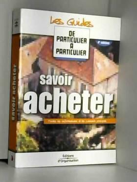 Laurent Lamielle, Valérie Samsel et Jean-Michel... - Savoir acheter