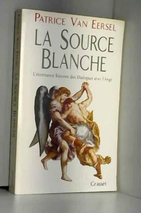 LA SOURCE BLANCHE....