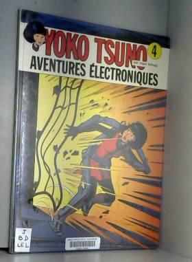 Yoko Tsuno Tome 4 Aventures...