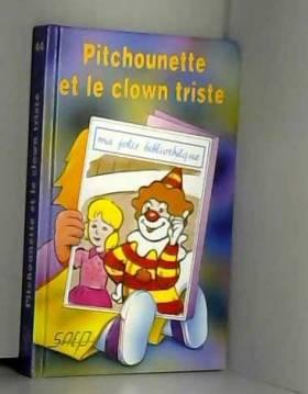 J-F Radiguet - Pitchounette et le Clown Triste (T. 44)