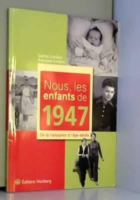 Nous, les enfants de 1947 :...