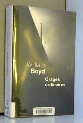 William Boyd - Orages ordinaires