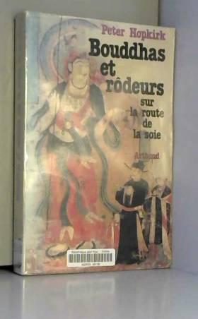 Bouddhas et rodeurs sur la...
