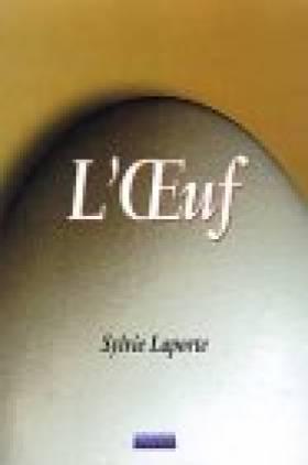 Sylvie Laporte - L'Oeuf