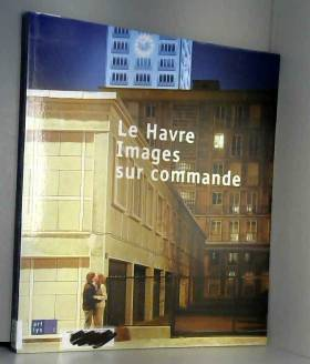 Le Havre, images sur commande