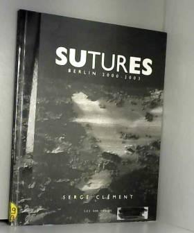 Sutures : Berlin 2000-2003