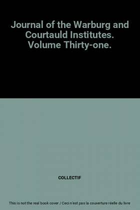 COLLECTIF - Journal of the Warburg and Courtauld Institutes. Volume Thirty-one.