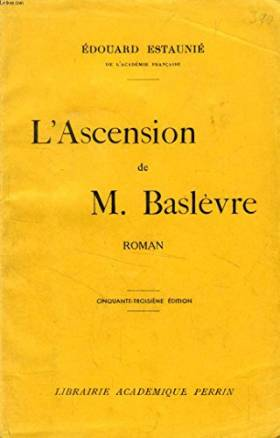 Edouard ESTAUNIE - L'ascension de M. Baslèvre.