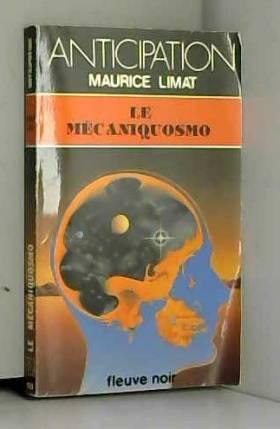 Maurice LIMAT et Peter GOODFELLOW - Le Mécaniquosmos