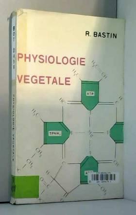 René Bastin - Traité de physiologie végétale : Par R. Bastin