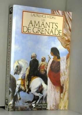 Laurence Vidal - Les amants de Grenade