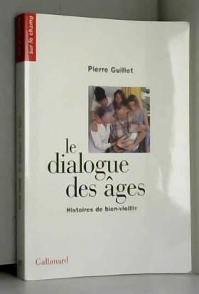 Le dialogue des âges:...