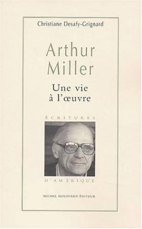 Arthur Miller : Une vie à...