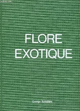 TOSCO UBERTO - La flore exotique