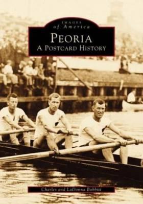Charles Bobbitt et La Donna Bobbitt - Peoria: A Postcard History
