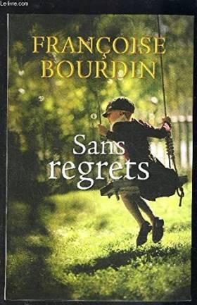 BOURDIN FRANCOISE. - SANS REGRETS