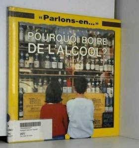 Collectif - POURQUOI BOIRE DE L ALCOOL -GAMMA-