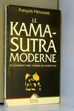 Le Kama-Sûtra moderne ou...