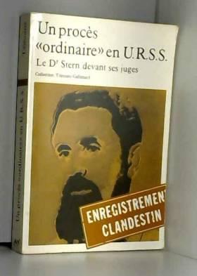 Stern August - Un procès ordinaire en URSS Le docteur Stern devant ses juges édité par August Stern